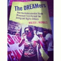 """""""The DREAMers: How the Undocumented Youth Movement Transformed the Immigrant Rights Debate"""" by Walter J. Nicholls (2013)"""